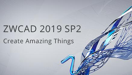 ZWCAD 2019 SP2 wurde offiziell veröffentlicht