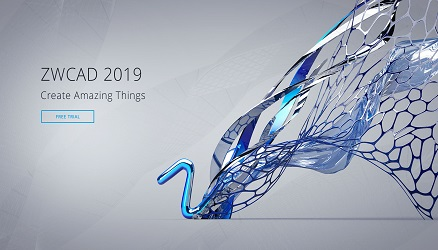 ZWCAD 2019 Official: Create Amazing Things