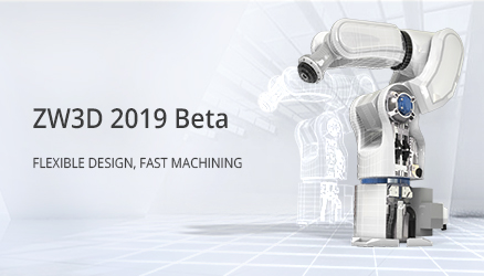 Top 14 Must-know CAD/CAM Highlights of ZW3D 2019 Beta