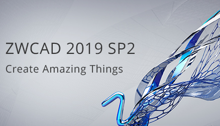 ZWCAD 2019 SP2 is Officially Released