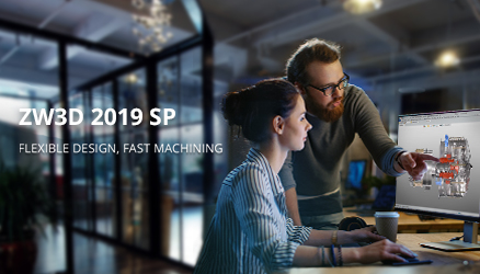 ZW3D 2019 SP is Here: More Robust and User-friendly CAD/CAM