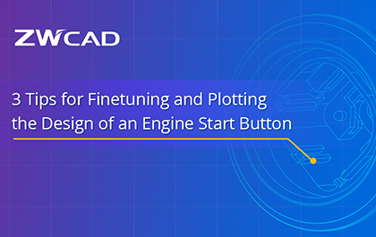 3 Tips for Finetuning and Plotting the Design of an Engine Start Button