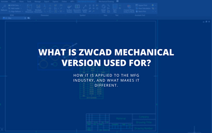 What Is ZWCAD Mechanical Version Used for?