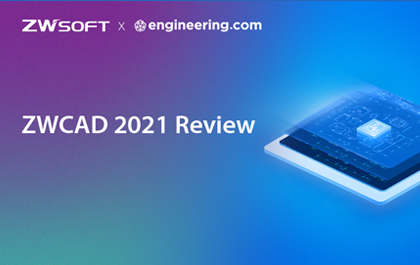 ZWCAD 2021 Review by Melanie Stone at Engineering.com