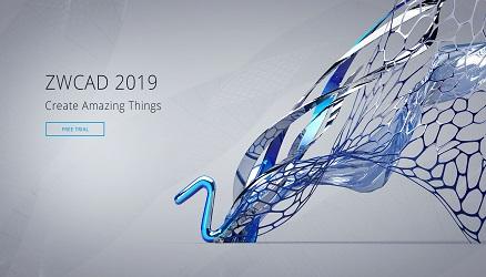 ZWCAD 2019 Official: Tạo sản phẩm tuyệt vời
