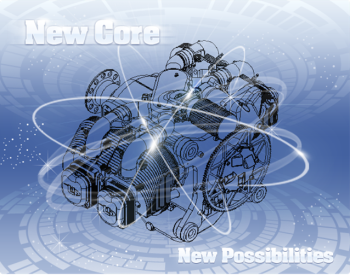New Core, New Possibilities