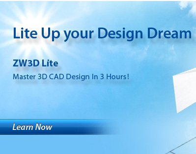 Easy-to-learn ZW3D 2013 Lite Helps You Master 3D Design in 3 Hours