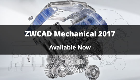ZWCAD Mechanical 2017 for Mechanical 2D Drawing is Now Available