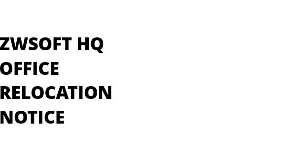 ZWSOFT HQ Office Relocation Notice