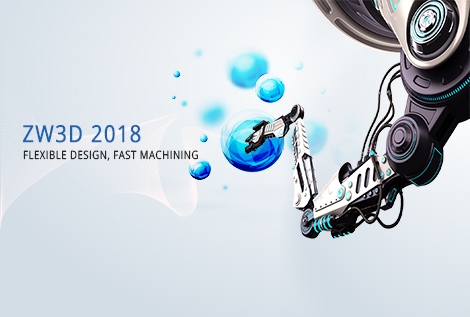 Breaking:ZW3D 2018 Now Available as a CAD&CAM Expert with Better User Experience
